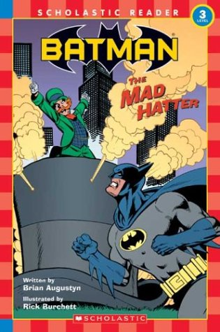 Batman: The Mad Hatter (Scholastic Readers, Level: Augustyn, Brian