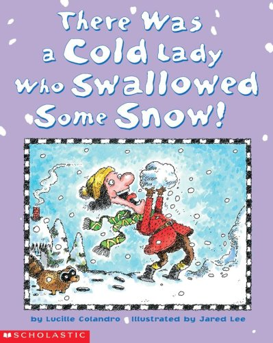 9780439471091: [(There Was a Cold Lady Who Swallowed Some Snow!)] [Author: Lucille Colandro] published on (December, 2003)
