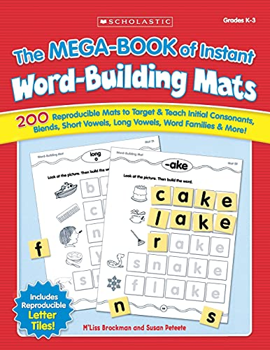 9780439471206: The MEGA-BOOK of Instant Word-Building Mats: 200 Reproducible Mats to Target & Teach Initial Consonants, Blends, Short Vowels, Long Vowels, Word Families, & More!