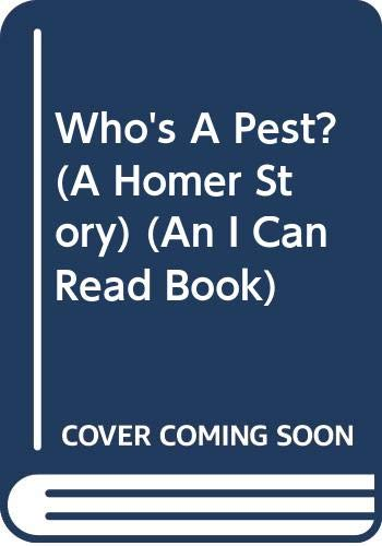 Who's A Pest? (A Homer Story) (An I Can Read Book) (0439472520) by Crosby Bonsall