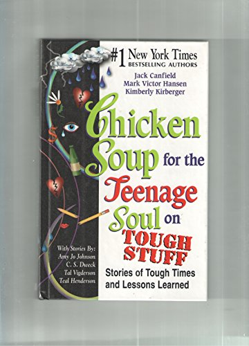 9780439472753: Chicken Soup for the Teenage Soul on Tough Stuff (STORIES OF TOUGH TIMES AND LESSONS LEARNED)