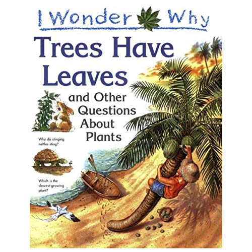 9780439472920: I Wonder Why Trees Have Leaves And Other Questions About Plants