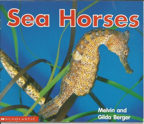 9780439473927: Sea horses (Scholastic time-to-discover readers)