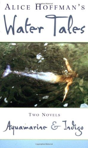 Aquamarine And Indigo - Water Tales: Hoffman, Alice