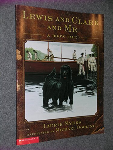 Lewis and Clark and Me A Dog's: Laurie Myers