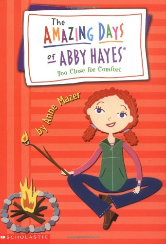 9780439482738: Too Close for Comfort (The Amazing Days of Abby Hayes, Book 11)