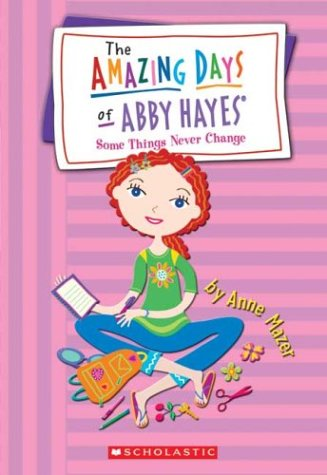 Some Things Never Change (Abby Hayes #13): Mazer, Anne