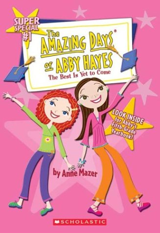 9780439482820: Amazing Days Of Abby Hayes, The #1 (The Best is Yet to Come)