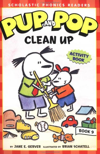 9780439486163: Pup and Pop Clean Up (Learn to Read with Pup and Pop) (Scholastic Phonics Readers, Book 9)