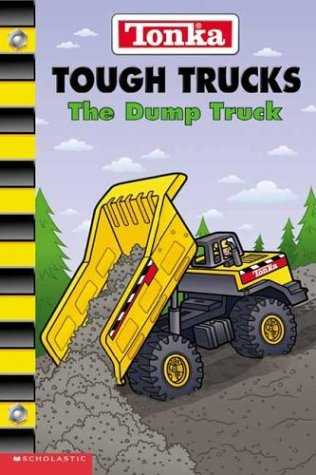 9780439487283: Tonka Tough Trucks: The Dump Truck