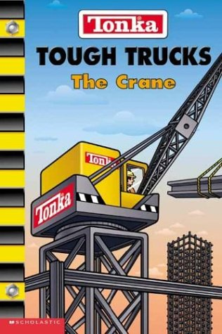 Tonka Tough Trucks #4: The Crane (9780439487320) by Frances Ann Ladd
