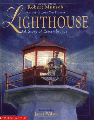 Lighthouse: A Story Of Remembrance (9780439490313) by Munsch, Robert