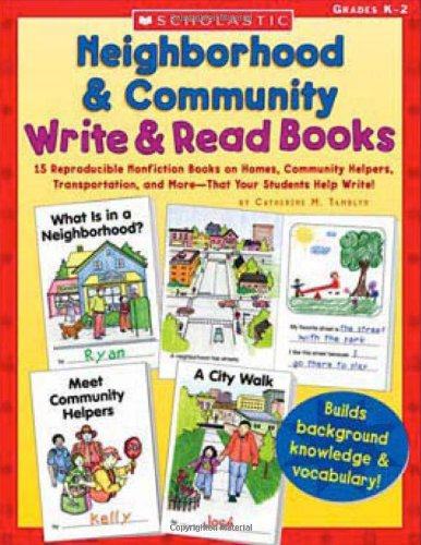9780439491600: Neighborhood & Community Write & Read Books: 15 Reproducible Nonfiction Books on Homes, Community Helpers, Transportation, and More—That Your Students Help Write!