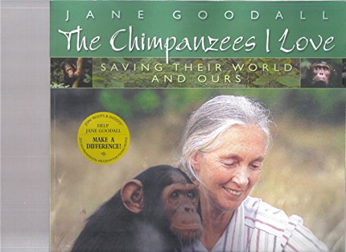 9780439497060: The Chimpanzees I Love; Saving Their World and Ours
