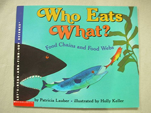9780439497107: Who eats what?: Food chains and food webs (Let's-read-and-find-out science)
