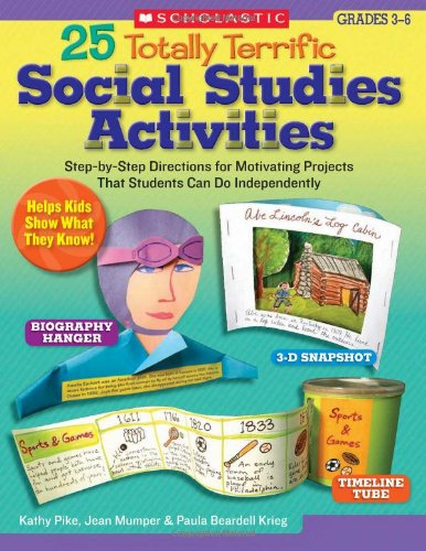 9780439498302: 25 Totally Terrific Social Studies Activities: Step-by-Step Directions for Motivating Projects That Students Can Do Independently (Teaching Resources)