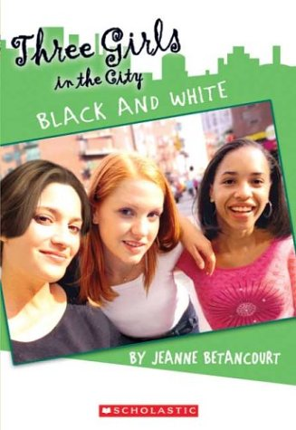 9780439498418: Black & White(Three Girls In The City)