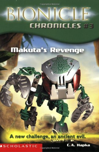 9780439501194: Makuta's Revenge: A New Challenge, an Ancient Evil (Bionicle Chronicles)
