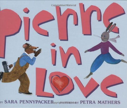 Pierre In Love (Golden Kite Awards) (0439517400) by Sara Pennypacker
