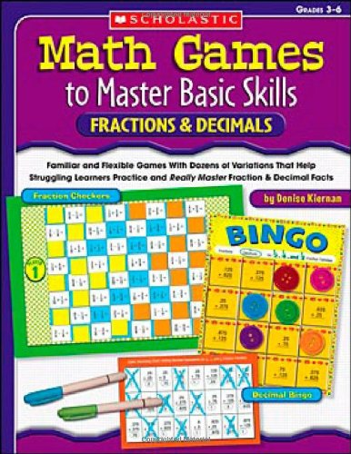 9780439517720: Math Games to Master Basic Skills: Fractions & Decimals: Familiar and Flexible Games With Dozens of Variations That Help Struggling Learners Practice ... Fraction and Decimal Skills and Concepts