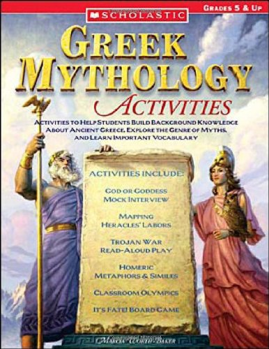 9780439517881: Greek Mythology Activities: Activities to Help Students Build Background Knowledge About Ancient Greece, Explore the Genre of Myths, and Learn Important Vocabulary (Teaching Resources)
