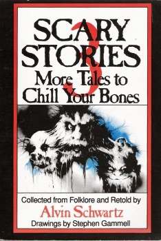 Scary Stories 3 More Tales to Chill Your Bones (0439518326) by Alvin Schwartz