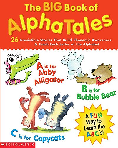 9780439522243: The Big Book of Alphatales: 26 Irresistible Stories That Build Phonemic Awareness & Teach Each Letter of the Alphabet