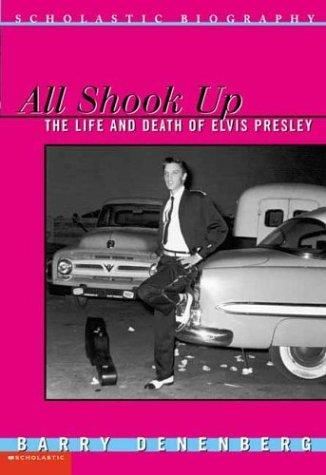 9780439528115: All Shook Up: The Life & Death Of Elvis Presley