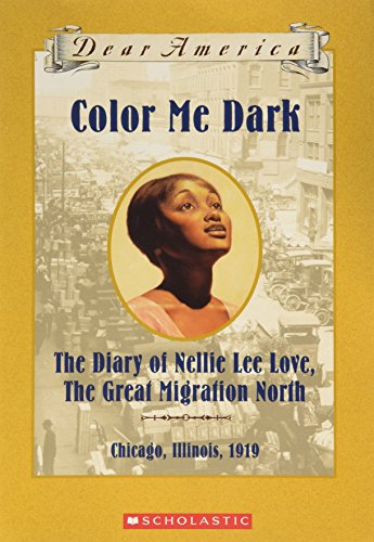 9780439529112: Color Me Dark, the Diary of Nellie Lee Love, the Great Migration North, Chicago,