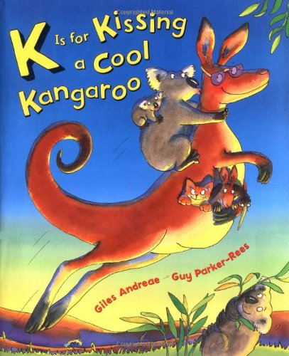 K Is for Kissing a Cool Kangaroo: Giles Andreae, Guy