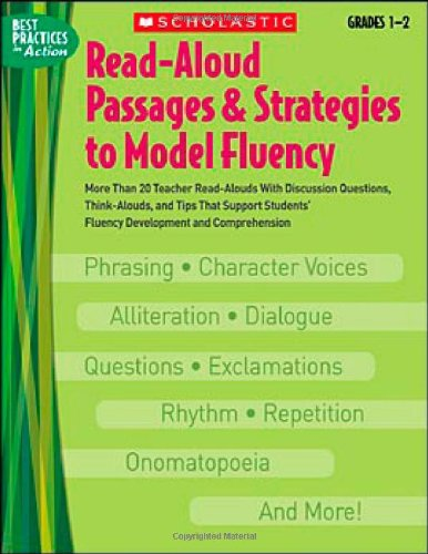 9780439531276: Read-Aloud Passages & Strategies to Model Fluency: Grades 1–2: More Than 20 Teacher Read-Alouds With Discussion Questions, Think-Alouds, and Tips That ... and Comprehension (Best Practices in Action)