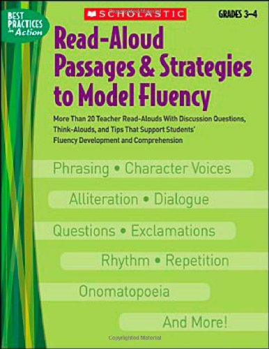 9780439531306: Read-Aloud Passages & Strategies to Model Fluency: Grades 3-4: More Than 20 Teacher Read-Alouds With Discussion Questions, Think-Alouds, and Tips That ... and Comprehension (Best Practices in Action)