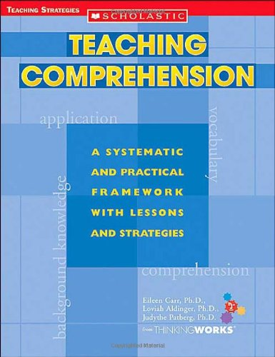 9780439531351: Teaching Comprehension: A Systematic and Practical Framework With Lessons and Strategies (Teaching Strategies)