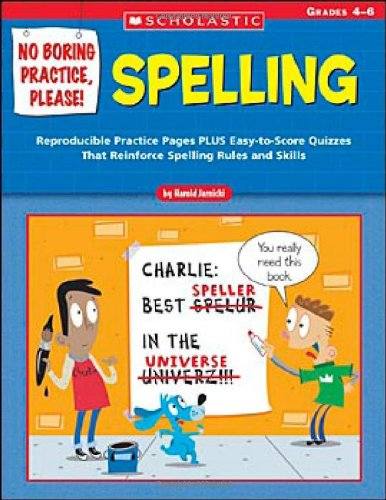 9780439531498: No Boring Practice, Please! Spelling: Reproducible Practice Pages PLUS Easy-to-Score Quizzes That Reinforce Spelling Rules and Skills