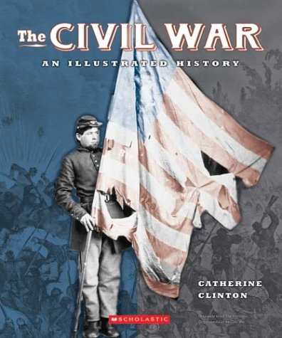 The Civil War: An Illustrated History: Clinton, Catherine
