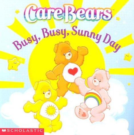 9780439531962: Care Bears: Busy, Busy, Sunny Day