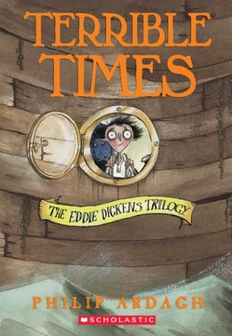 9780439537612: Terrible Times (Eddie Dickens Trilogy)