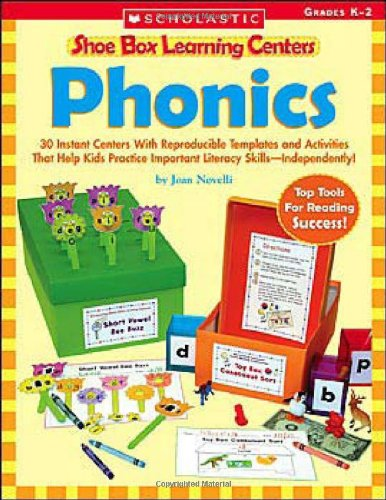 9780439537964: Phonics: 30 Instant Centers with Reproducible Templates and Activities That Help Kids Practice Important Literacy Skills-Indepe (Shoe Box Learning Centers)