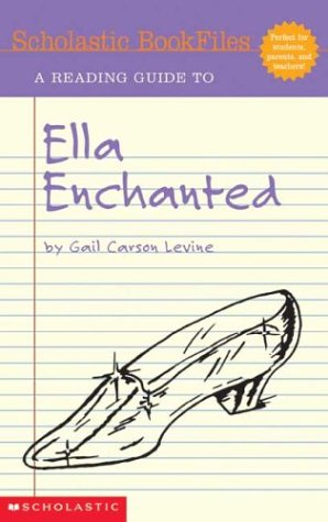 Scholastic Bookfiles: Ella Enchanted By Gail Carson: Irene Conelly