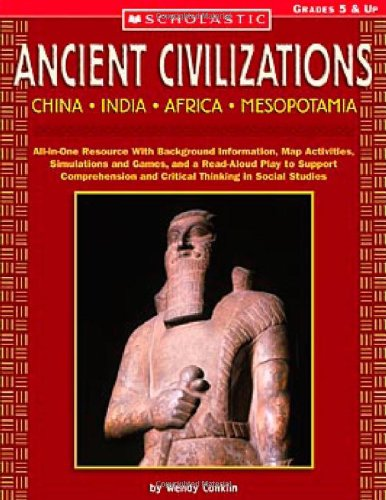 9780439539937: Ancient Civilizations: China · India · Africa · Mesopotamia: All-in-One Resource With Background Information, Map Activities, Simulations and Games, ... and Critical Thinking in Social Studies
