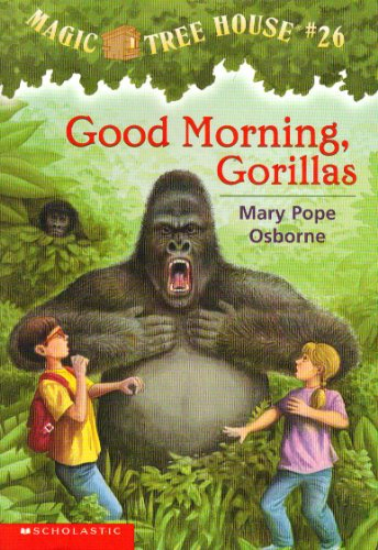 9780439540124: Good morning, gorillas (Magic tree house #26)