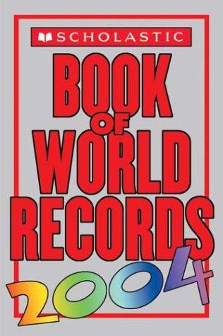 9780439542500: Scholastic Book Of World Records 2004
