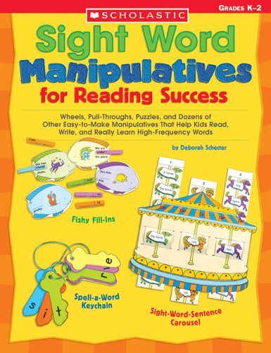 9780439542593: Sight Word Manipulatives for Reading Success: Wheels, Pull-Throughs, Puzzles, and Dozens of Other Easy-to-Make Manipulatives That Help Kids Read, ... High-Frequency Words (Teaching Resources)