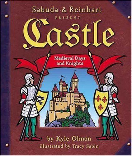 CASTLE MEDIEVAL DAYS AND KNIGHTS: Olmon, Kyle and Sabin, Tracy