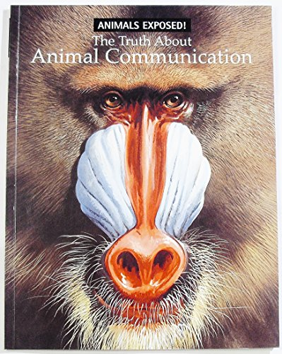 9780439543293: The Truth about Animal Communication (Animals Exposed! Series)