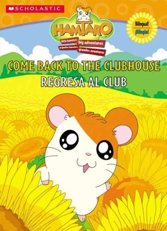 9780439545693: Regresa al Club / Come Back to the Clubhouse: Regresa Al Club (Hamtaro)