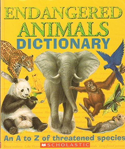 9780439550949: Endangered Animals Dictionary: An A to Z of Threatened Species