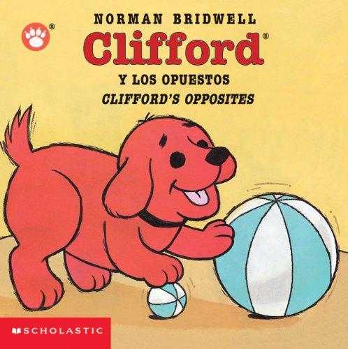 9780439551106: Clifford Y Los Opuestos / Clifford's Opposites (Spanish Edition)
