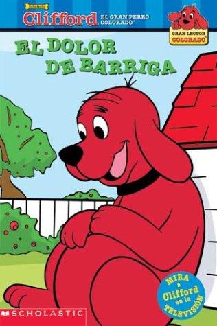 9780439551137: El dolor de barriga (Clifford, el gran perro colorado) (Spanish Edition)