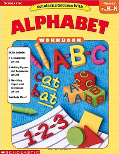Scholastic Success With: Alphabet Workbook (9780439553674) by Scholastic